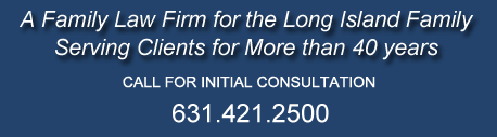 A Family Law Firm for the Long Island Family | Serving Clients for More Than 40 years